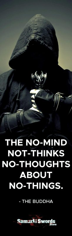The no-mind not-thinks no-thoughts about no-things. - The Buddha