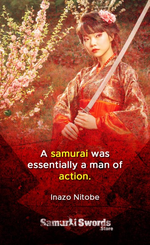 A samurai was essentially a man of action. - Inazo Nitobe
