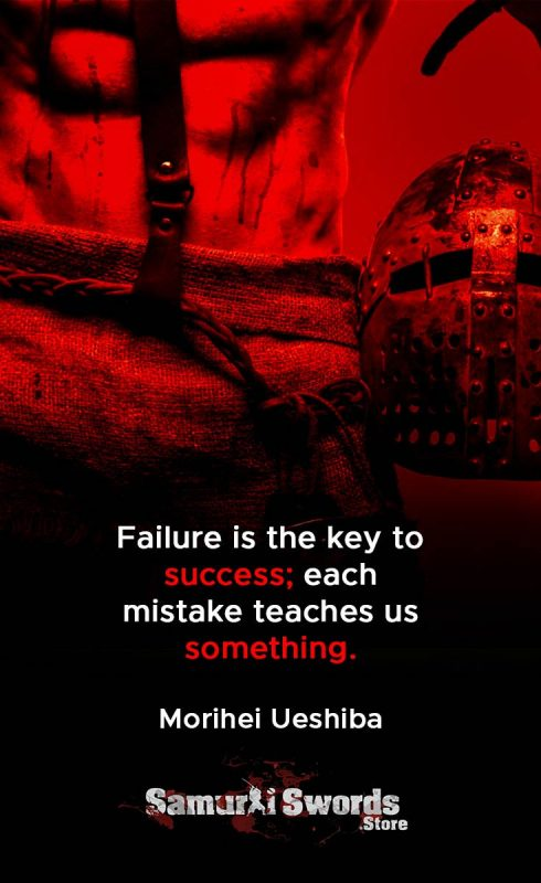 Failure is the key to success; each mistake teaches us something. - Morihei Ueshiba